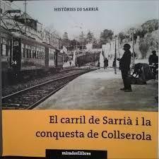 El carril de Sarrià i la conquesta de Collserola.
