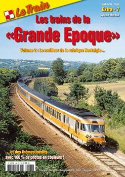 Le Train extra 7: Les trains de la Grande epoque volumen 2.